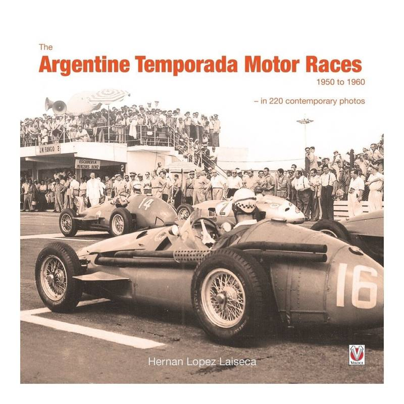 Product image for The Argentine Temporada Motor Races: 1950 to 1960 | Hernan Lopez Laiseca | Book | Hardback