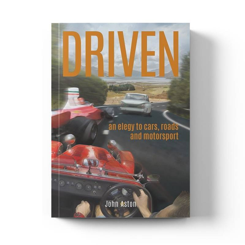 Product image for DRIVEN - An Elegy to Cars, Roads & Motorsport | John Aston | Paperback