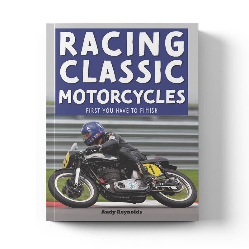 Product image for Racing Classic Motorcycles - First you have to finish | Andy Reynolds | Paperback