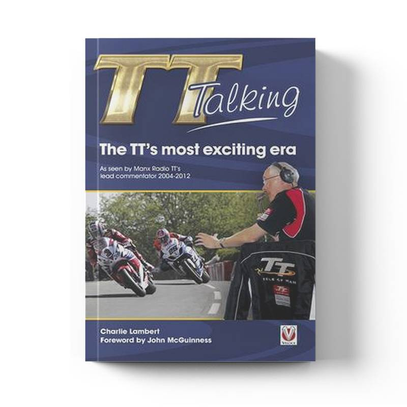 Product image for TT Talking - The TT's most exciting era | Charlie Lambert & John McGuiness | Paperback
